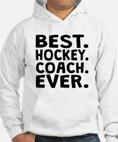 Best Hockey Coach Ever Hoodie