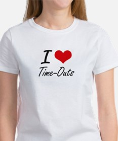 I love Time-Outs T-Shirt