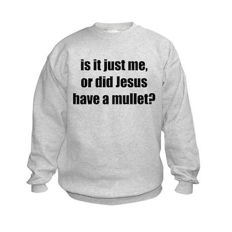 Jesus had a Mullet? Kids Sweatshirt