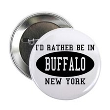 I'd Rather Be in Buffalo, New Button