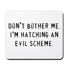 Hatching an Evil Scheme Mousepad