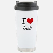 I love Tonsils Stainless Steel Travel Mug
