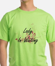 Lady In Waiting Artistic Job Design with F T-Shirt