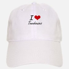 I love Townhouses Baseball Baseball Cap