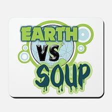 Earth VS Soup Mousepad