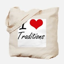 I love Traditions Tote Bag