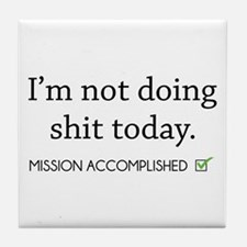 Not Doing Shit Today Tile Coaster