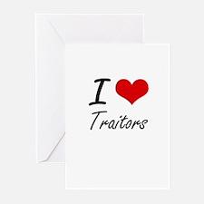 I love Traitors Greeting Cards