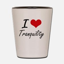 I love Tranquility Shot Glass
