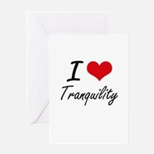 I love Tranquility Greeting Cards