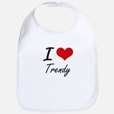 I love Trendy Bib