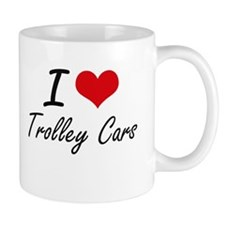 I love Trolley Cars Mugs