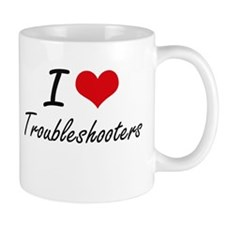 I love Troubleshooters Mugs