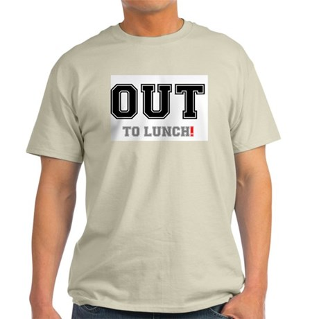 OUT TO LUNCH! T-Shirt