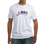 Due in January Fitted T-Shirt