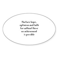 Nurture hope, optimism and fa Oval Decal