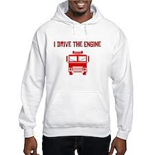 I Drive The Engine Hoodie Sweatshirt