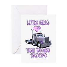 Little Girls Love Their Trucker Daddys Greeting Ca