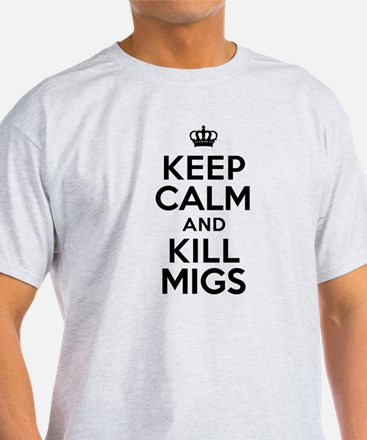 Keep Calm Kill Migs T-Shirt