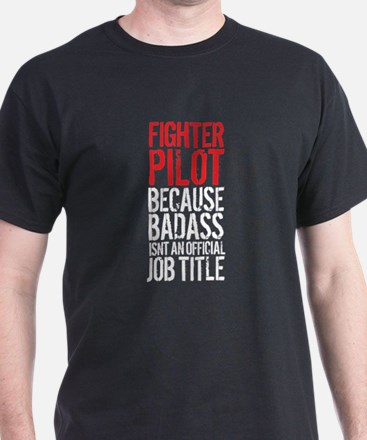 Badass Fighter Pilot T-Shirt