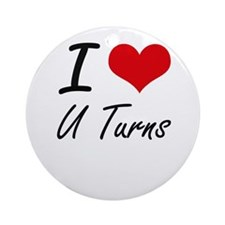 I love U Turns Round Ornament