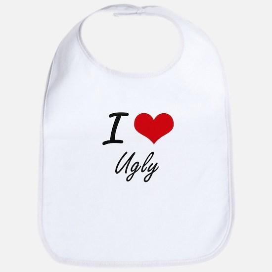 I love Ugly Bib