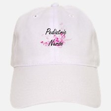 Pediatric Nurse Artistic Job Design with Flowe Baseball Baseball Cap