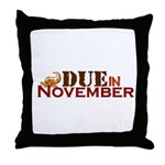 Due in November Throw Pillow