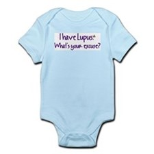 I have Lupus. What's your excuse? Infant Bodysuit