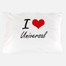 I love Universal Pillow Case