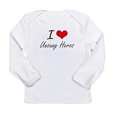 I love Unsung Heros Long Sleeve T-Shirt