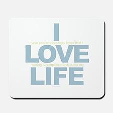 I Love Life Mousepad