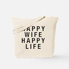 Happy Wife Happy Life Tote Bag