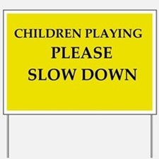 Children Playing Please Slow Down Yard Sign