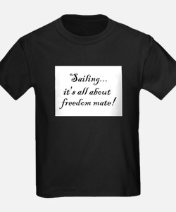 Sailing, it's all about freedom mate! T