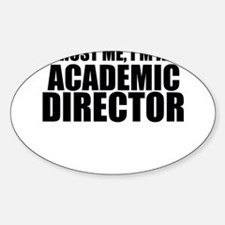 Trust Me, I'm An Academic Director Decal
