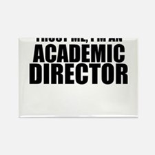 Trust Me, I'm An Academic Director Magnets