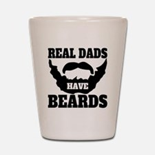 Real Dads Have Beards Shot Glass