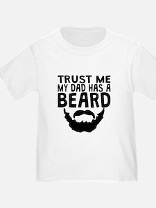 Trust Me My Dad Has A Beard T-Shirt