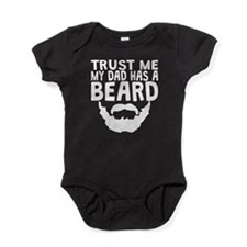 Trust Me My Dad Has A Beard Baby Bodysuit