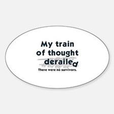 MY TRAIN OF THOUGHT DERAILED Decal