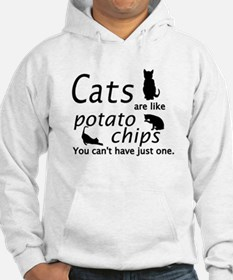CATS ARE LIKE POTATO CHIPS... Hoodie