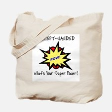 I'M LEFT-HANDED.  WHAT'S YOUR SUPER POWER Tote Bag