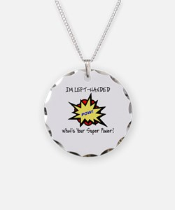I'M LEFT-HANDED.  WHAT'S YOU Necklace