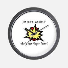 I'M LEFT-HANDED.  WHAT'S YOUR SUPER POW Wall Clock