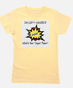 I'M LEFT-HANDED.  WHAT'S YOUR SUPER POW Girl's Tee