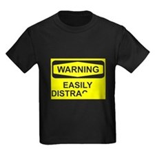 warning easily distracted T