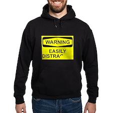 warning easily distracted Hoodie