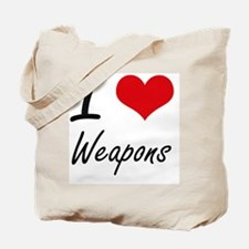 I love Weapons Tote Bag