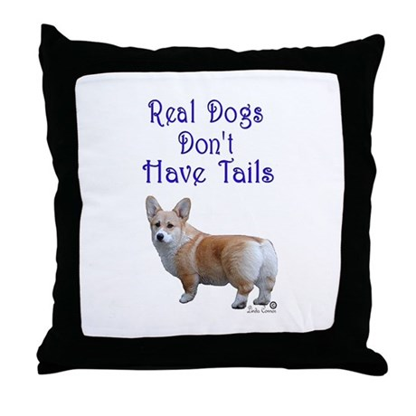 Real Dogs Don't Have Tails! Throw Pillow